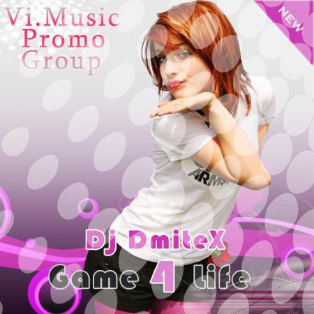 Game 4 Life [Mixed by Dj DmiteX]