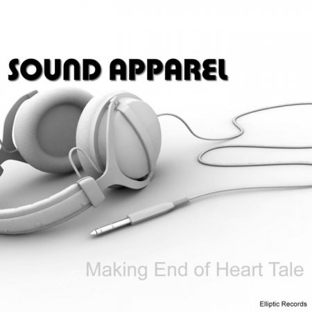 Sound Apparel - Making End Of Heart Tale (2010)