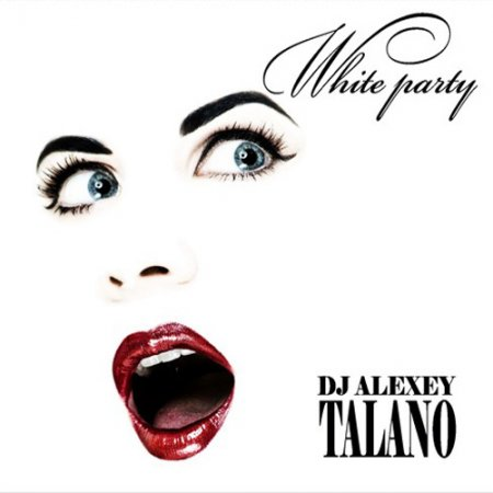 Alexey Talano - White party (2010) - MusicLovers