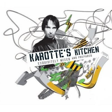 Karotte – Karottes Kitchen (2010)