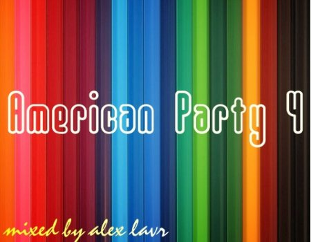 American Party 4 - By Alex Lavr (2010)