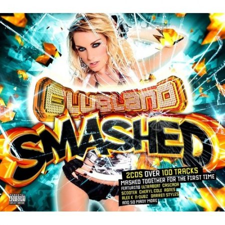 VA-Clubland Smashed  Mashed By The Friday Night Posse (2010)