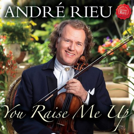 Andre Rieu - You Raise Me Up (2010)