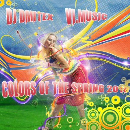 DJ DmiteX - Colors Of The Spring 2010