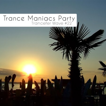 VA-Trance Maniacs Party: Trancefer Wave #22 (2010)