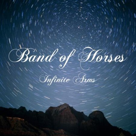 Band Of Horses - Infinite Arms (2010)