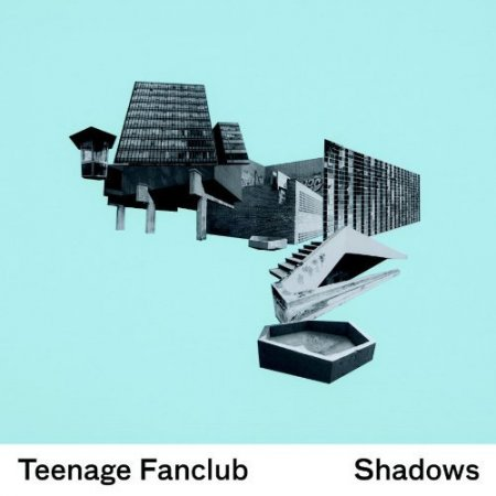 Teenage Fanclub - Shadows (2010)
