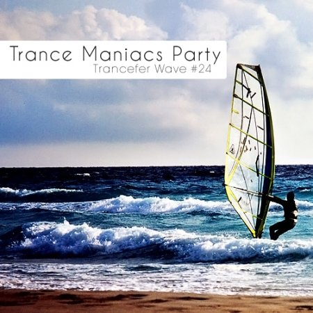 VA-Trance Maniacs Party: Trancefer Wave #24 (2010)