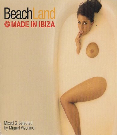 VA-BeachLand Made In Ibiza - Mixed & Selected by Miguel Vizcaino (2010)