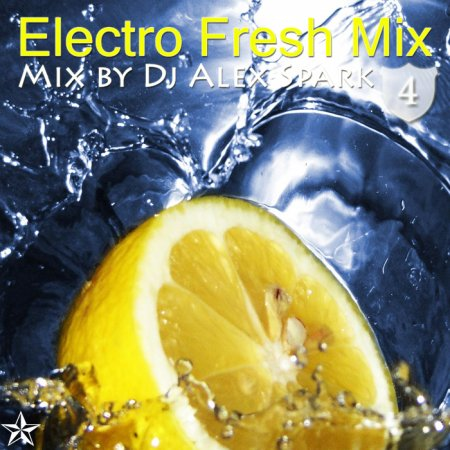 Dj Alex Spark - Electro Fresh Mix 4 (2010)