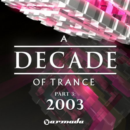 VA-A Decade Of Trance 2003: Part 3 (2010)