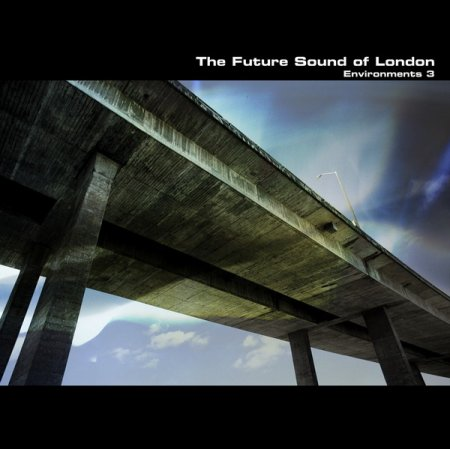 The Future Sound of London - Environments 3 (2010)