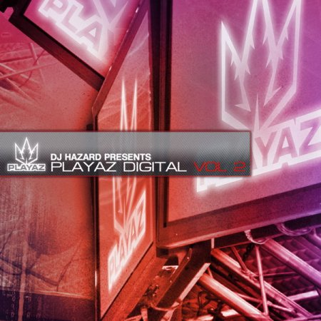 DJ Hazard Presents: Playaz Digital Vol. 2 [2010]