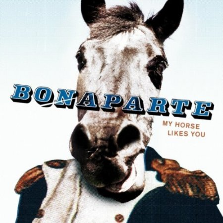 Bonaparte - My Horse Likes You (2010)