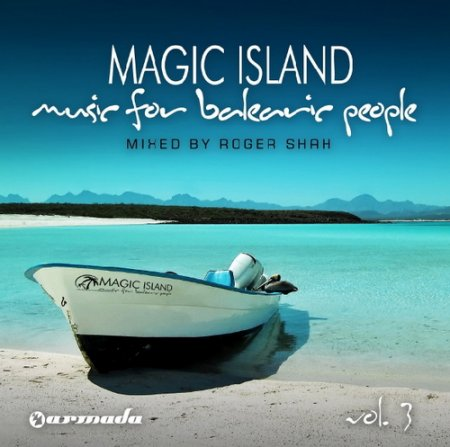 VA-Magic Island - Music For Balearic People Vol.3 (Mixed By Roger Shah) (2010)
