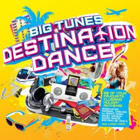 VA-Big Tunes Destination Dance (2010)