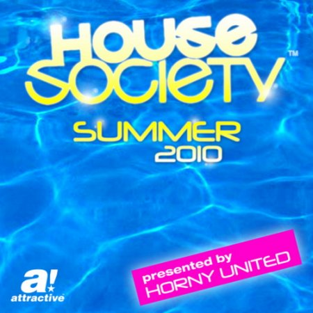 VA-Horny United Presents House Society: Summer 2010