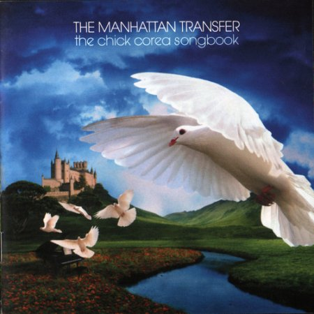 The Manhattan Transfer - The Chick Corea Songbook (2009)