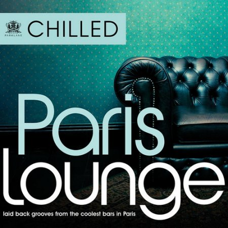 VA - Chilled Paris Lounge 2CD (2010) - MusicLovers