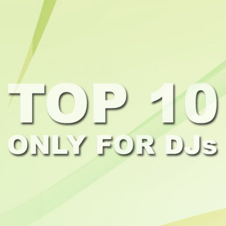 VA-TOP 10 Only For DJs (04.07.2010)