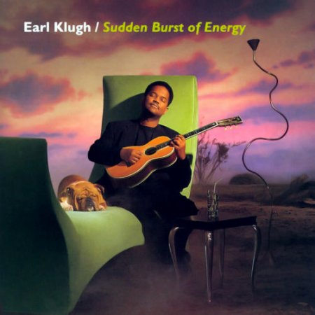 Earl Klugh - Sudden Burst of Energy (1996)