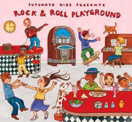 VA - Putumayo Kids Presents Rock and Roll Playground (2010)