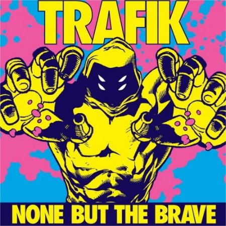 Trafik - None But The Brave (2010)