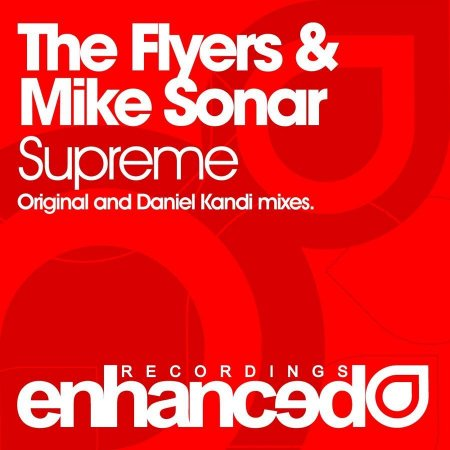 The Flyers & Mike Sonar - Supreme (Incl. Daniel Kandi Remix)