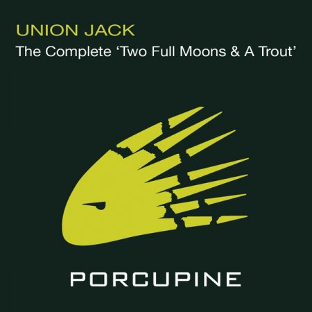 Union Jack - Two Full Moons & A Trout (2010)