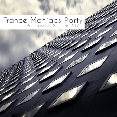 VA-Trance Maniacs Party: Progressive Session #17 (2010)