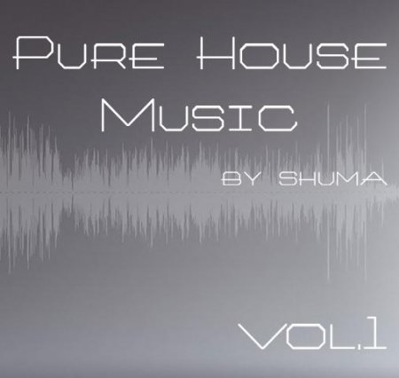 Shuma - Pure House Music (Vol.1)