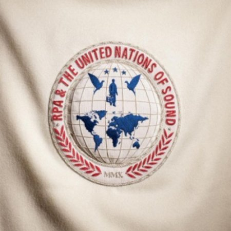 RPA & The United Nations of Sound - The United Nations of Sound (2010)