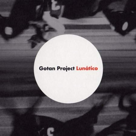 Gotan Project - Lunatico (Limited Edition) 2CD (2006)