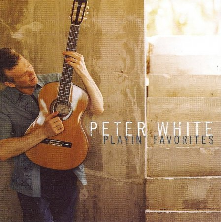 Peter White - Playin' Favorites (2006)