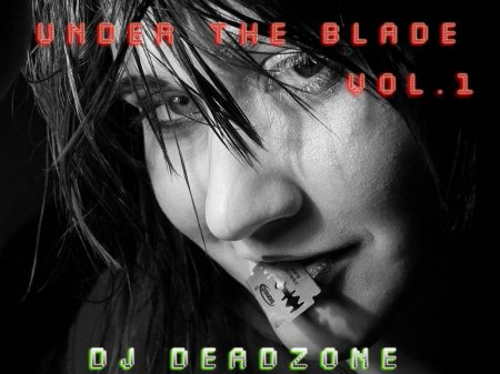Dj DeadZone - Under The Blade voL.1