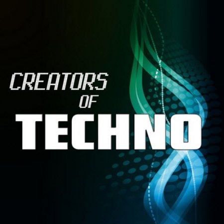 VA-Creators Of Techno Volume 01 (2010)