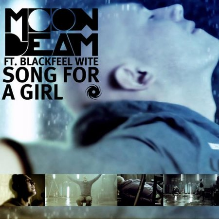 Moonbeam feat. Blackfeel Wite - Song For A Girl (Release) + (Official Video)