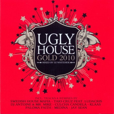 VA-Ugly House Gold 2010 (Mixed by DJ Whiteside) (2010)