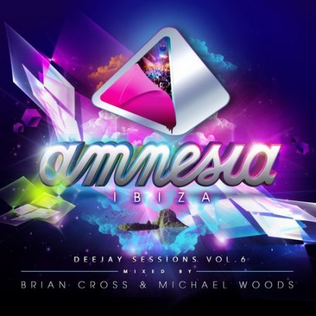 Amnesia Ibiza Deejay Sessions Vol.06 (Mixed by Brian Cross and Michael Woods) (2010)