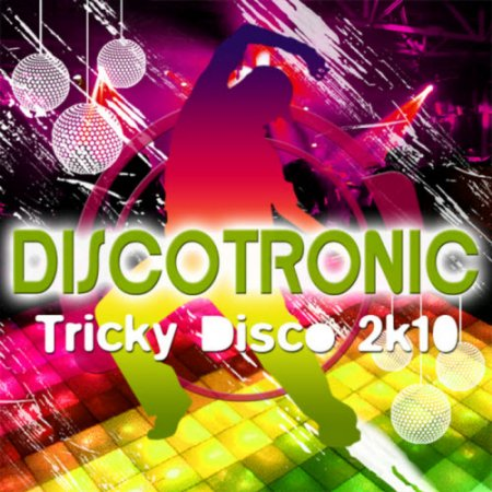 Discotronic-Tricky Disco 2K10 (2010) - MusicLovers