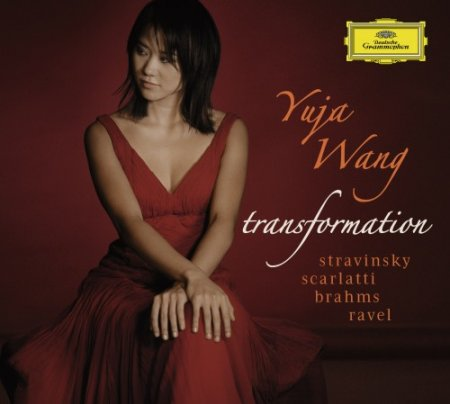 Yuja Wang - Transformation: Works by Stravinsky, Scarlatti, Brahms, Ravel (2010)