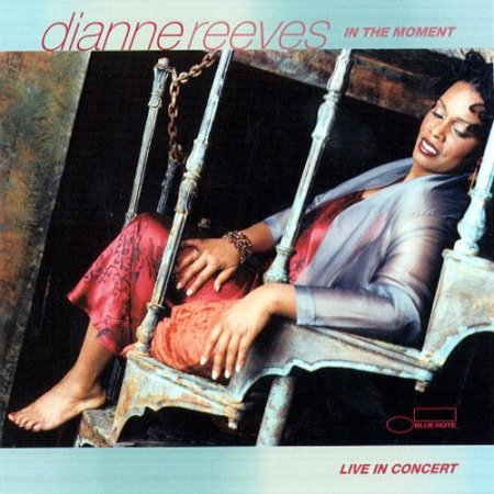 Dianne Reeves - In The Moment (2000)