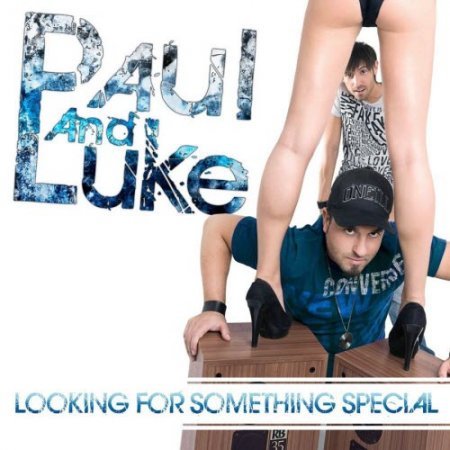 Paul & Luke - Looking For Something Special (2010)