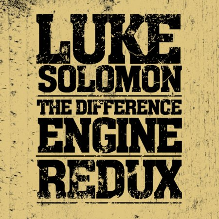 Luke Solomon - The Difference Engine Redux (2010)