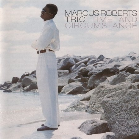 Marcus Roberts Trio - Time And Circumstance (1996)