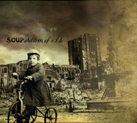Soup � Children Of E.L.B. [2CD] (2010)