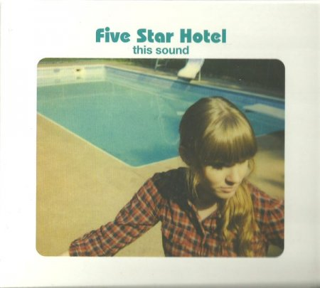 Five Star Hotel - This Sound (2010)
