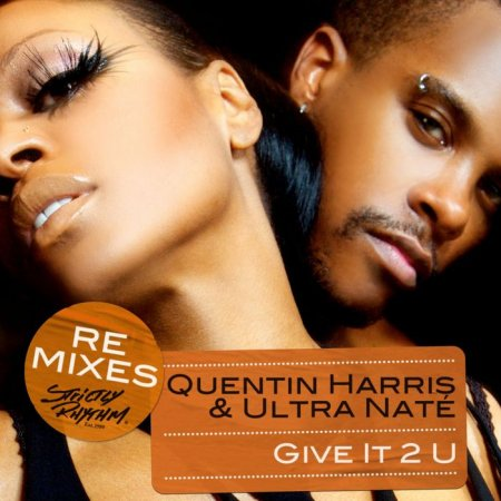 Quentin Harris & Ultra Nate - Give It 2 U (2010)