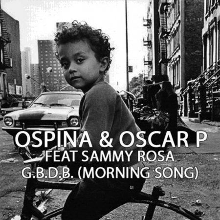 Davidson Ospina & Oscar P feat. Sammy Rosa - GBDB - Morning Song (Incl. Remixes) (2010)