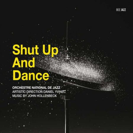 Orchestre National De Jazz Daniel Yvinec - Shut Up And Dance 2CD (2010)